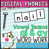 Digital Phonics Activities Long A Vowel Teams Word Work Go