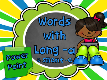 Long -a with Silent -e PowerPoint