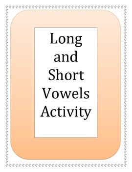 Long and Short Vowels Acctivity