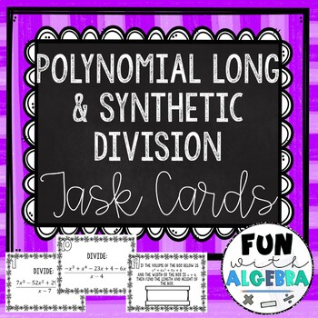 Long and Synthetic Division of Polynomials Task Cards