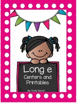 Long e, Centers and Printables