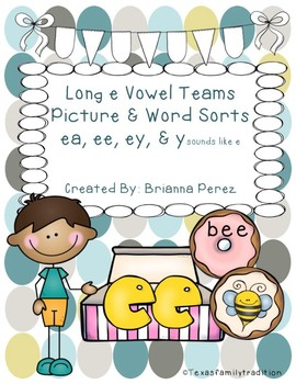 Long e Vowel Teams Picture & Word Sorts