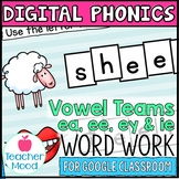 Long e Vowel Teams ea ee ie Digital Phonics Google Classro