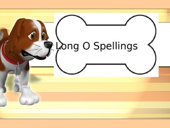 Long o Sound Spelling Powerpoint