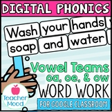 Long o Vowel Teams oa oe ow Digital Phonics Google Classro