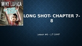 Long shot- chapter 7-8 - LIT CAMP-  5th Grade