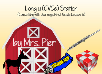 Long u (CVCe) Station (Compatible with Journeys First Grade Lesson 16)