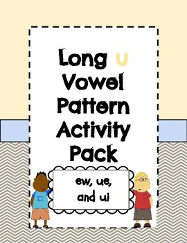 Long u Vowel Pattern Activity Pack