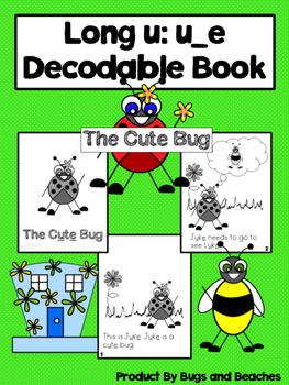 Long u: u_e CVCe Decodable Book