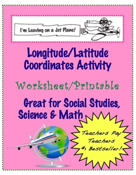 "Longitude Latitude Coordinates Worksheet ""Leaving on a Jet Plane"" ""with answers"""