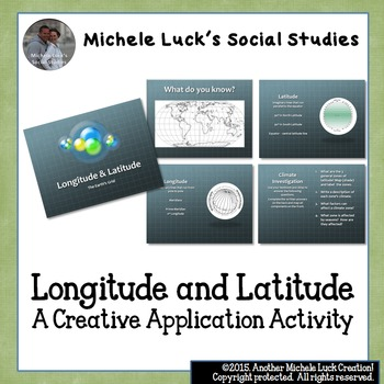 Longitude and Latitude Overview & Creative Application Activity