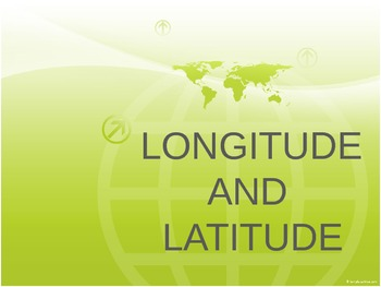 Longitude and Latitude Power Point