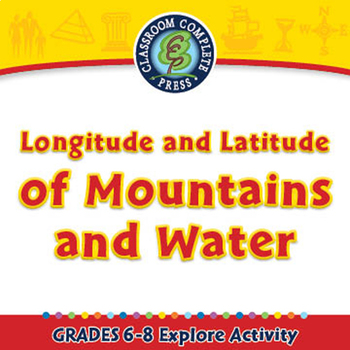 Longitude and Latitude of Mountains and Water - Explore - NOTEBOOK Gr. 6-8