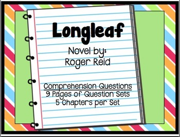 Longleaf By: Roger Reid Novel Comprehension Questions