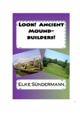 Look! Ancient Mound-builders!