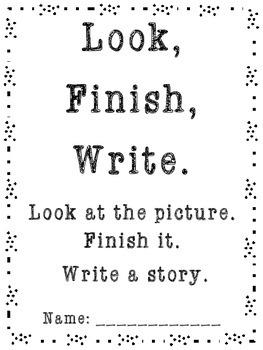 Look, Finish, Write