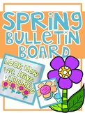 Look How We Have Bloomed {Spring Bulletin Board}