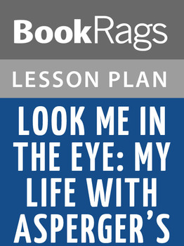 Look Me in the Eye: My Life with Asperger's Lesson Plans