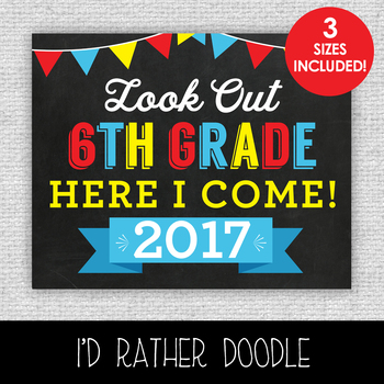 Look Out 6th Grade Printable Chalkboard Sign - 3 Sizes Included
