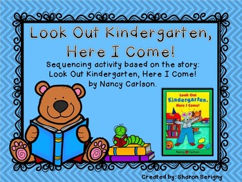 ~Look Out Kindergarten, Here I Come Sequencing Activity~