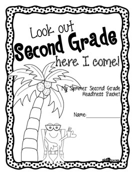 Look Out Second Grade, Here I Come!- Packet for the Summer Before Second Grade