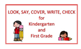 Look, Say, Cover, Write, Check (LSCWC) for Kindergarten and First Grade