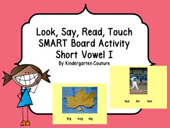 Look, Say, Read, Touch -Short Vowel i Words SMART Board