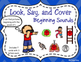 Look, Say, and Cover ~ Beginning Sounds