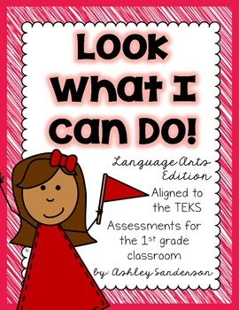 Look What I Can Do {1st grade ELAR assessments}