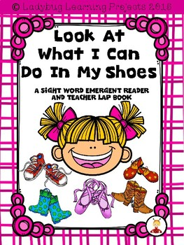 Look What I Can Do In My Shoes  (A Sight Word Emergent Reader)
