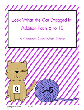 Look What the Cat Dragged In!  Addition Facts 6 to 10