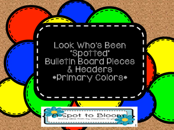 Look Who's Been Spotted in -- Grade Bulletin Board Headers & Pcs- Primary Colors