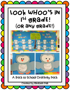 Look Whoo's in 1st Grade {or any grade} Back to School Owl Craftivity Pack