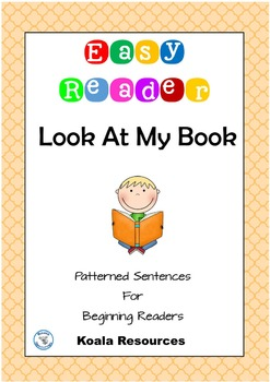 Look at my Book Easy Reader Patterned Sentences for Beginning Readers