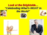 Look at the Brightside: Celebrating What's Right in the World!