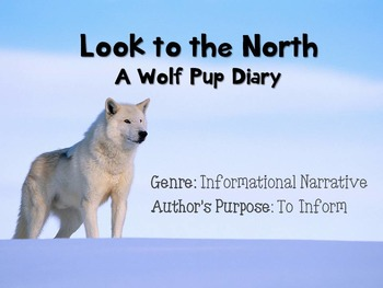 Look to the North: A Wolf Pups Diary - Power Point