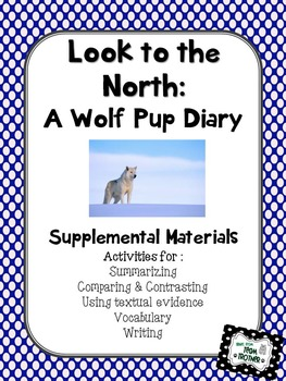 Look to the North: A Wolf Pups Diary - Supplemental Materials