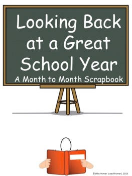 Looking Back at a Great School Year - A Month to Month Scrapbook (End of Year)