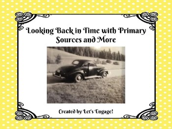 Looking Back in Time with Primary Sources and More! (PowerPoint/Research Pieces)