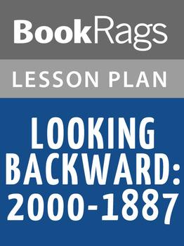 Looking Backward: 2000-1887 Lesson Plans