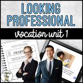 Vocation Unit 1 - Looking Professional