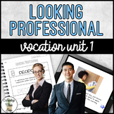 Vocation Unit 1 - Looking Professional
