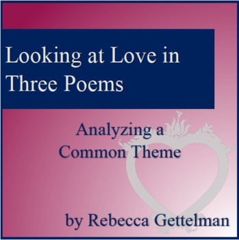 Looking at Love in Three Poems:  Analyzing a Common Theme Mini Unit