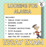 Looking for Alaska Essay Exam with Rubric and Grading Guide