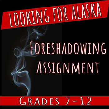 Looking for Alaska: Foreshadowing Assignment
