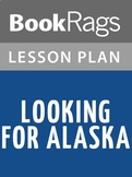 Looking for Alaska Lesson Plans