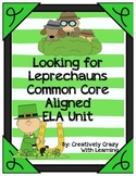 St. Patrick's Day: Looking for Leprechauns ELA Common Core Aligned Unit
