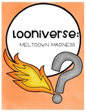 Looniverse: Meltdown Madness Novel Study (Book #2)