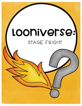 Looniverse: Stage Fright Comprehension Questions (Book #4)
