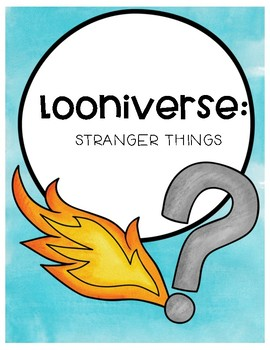 Looniverse: Stranger Things Comprehension Questions (Book #1)